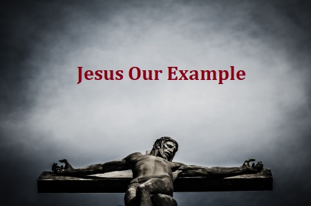 jesus Our Example Crucified