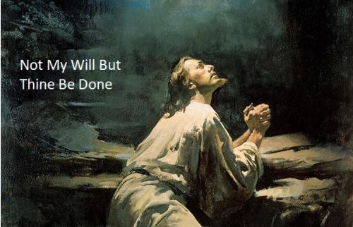 Not My Will But Thine Be Done